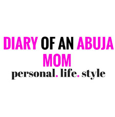 Diary Of An Abuja Mom